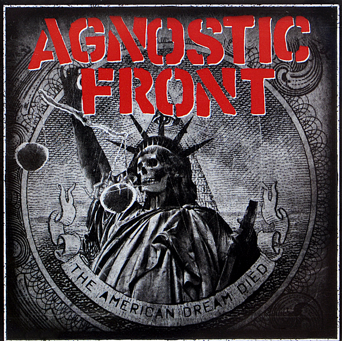 Agnostic Front Front. American Dream Died