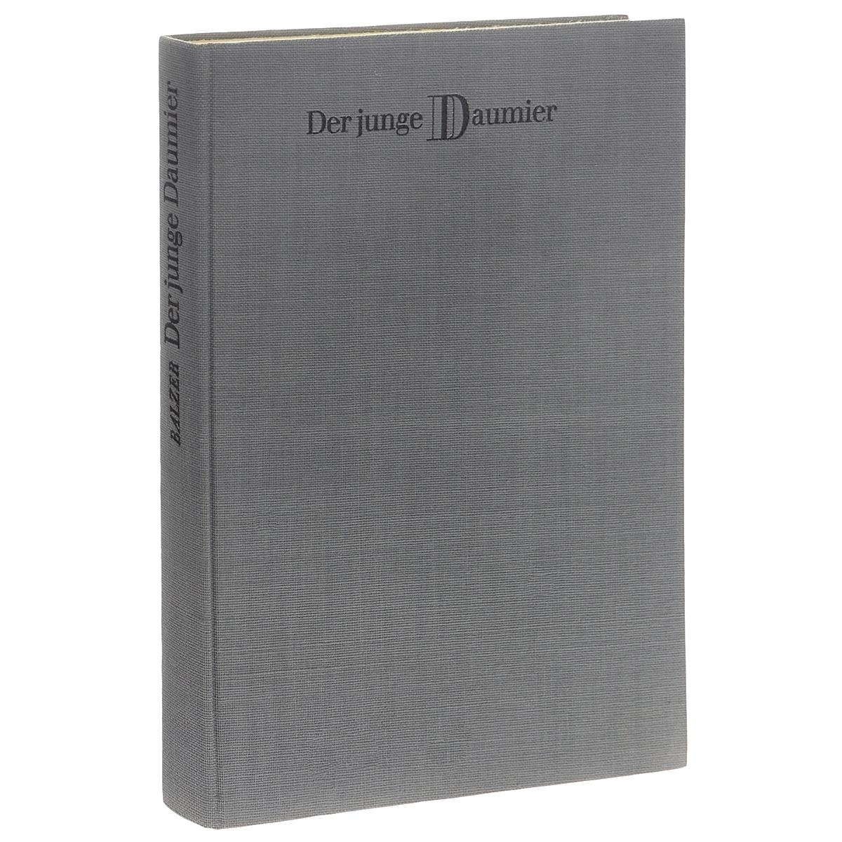 Wolfgang Balzer Der junge Daumier und seine Kampfgefahrten пилькер balzer lofoten
