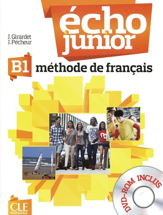 Echo B1: Methode de francais (+ DVD-ROM) totem 2 methode de francaise a2 livre de l eleve dvd rom
