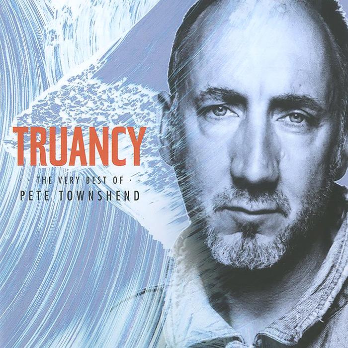 Пит Тауншенд Pete Townshend. Truancy. The Very Best Of Pete Townshend цена 2017