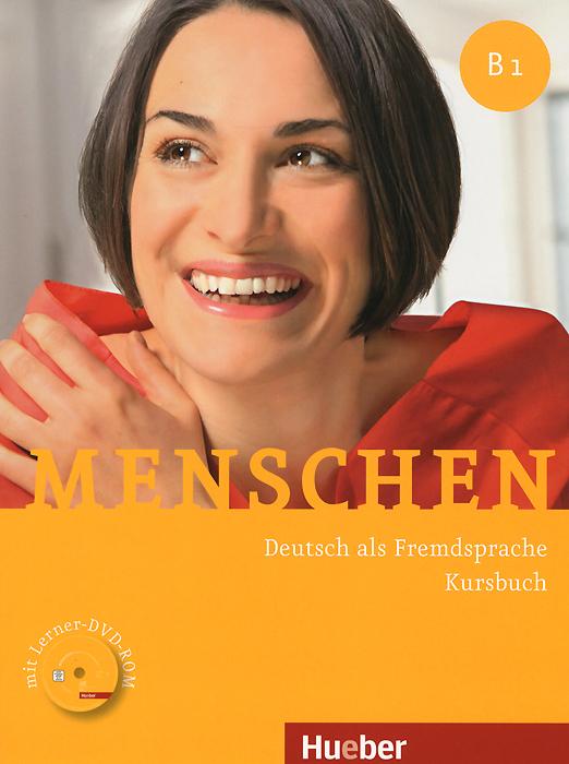 Menschen B1: Deutsch als Fremdsprache: Kursbuch (+ DVD-ROM) kursbuch m audio cd