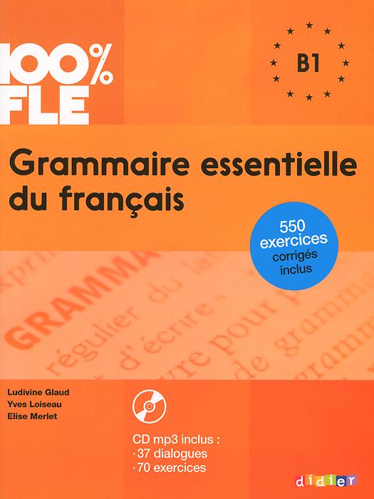 Grammaire essentielle du francais: B1 (+ CD) adosphere 4 livre de l eleve b1 cd