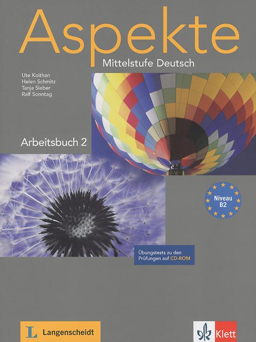 Aspekte: Mittelstufe Deutsch: Arbeitsbuch 2 (+ CD-ROM) aspekte neu arbeitsbuch b1 plus mittelstufe deutsch аудиокнига cd