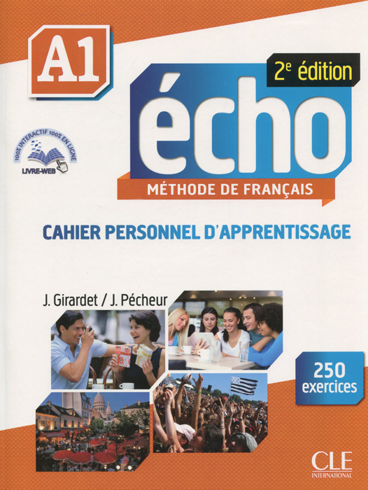 Echo A1: Methode de francais: Cahier personnel d'apprentissage (+ CD) echo b1 1 methode de francais livre du professeur