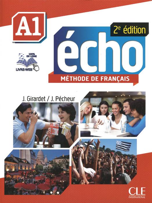 Echo A1: Methode de francais (+ DVD-ROM) | Pecheur J., Girardet Jacky