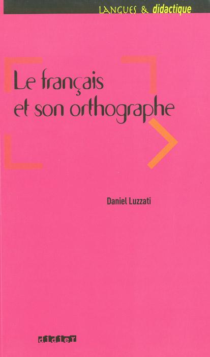 Le francais et son orthographe panorama de la langue francaise 3 methode de francais