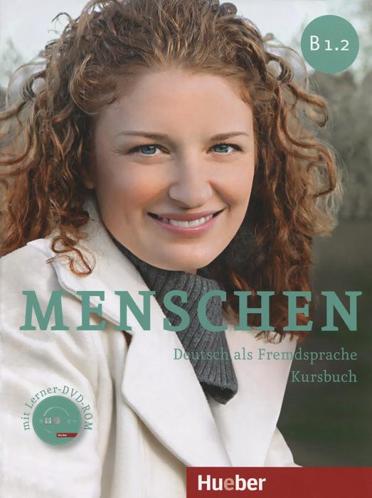Menschen: Deutsch als Fremdsprache: Niveau B1.2: Kursbuch (+ DVD-ROM) недорого