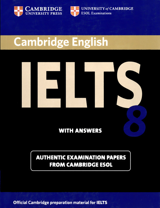 Cambridge IELTS 8 Student's Book with Answers: Official Examination Papers from University of Cambridge ESOL Examinations cambridge ielts 4 examination papers from the university of cambridge esol examinations english for speakers of other languages