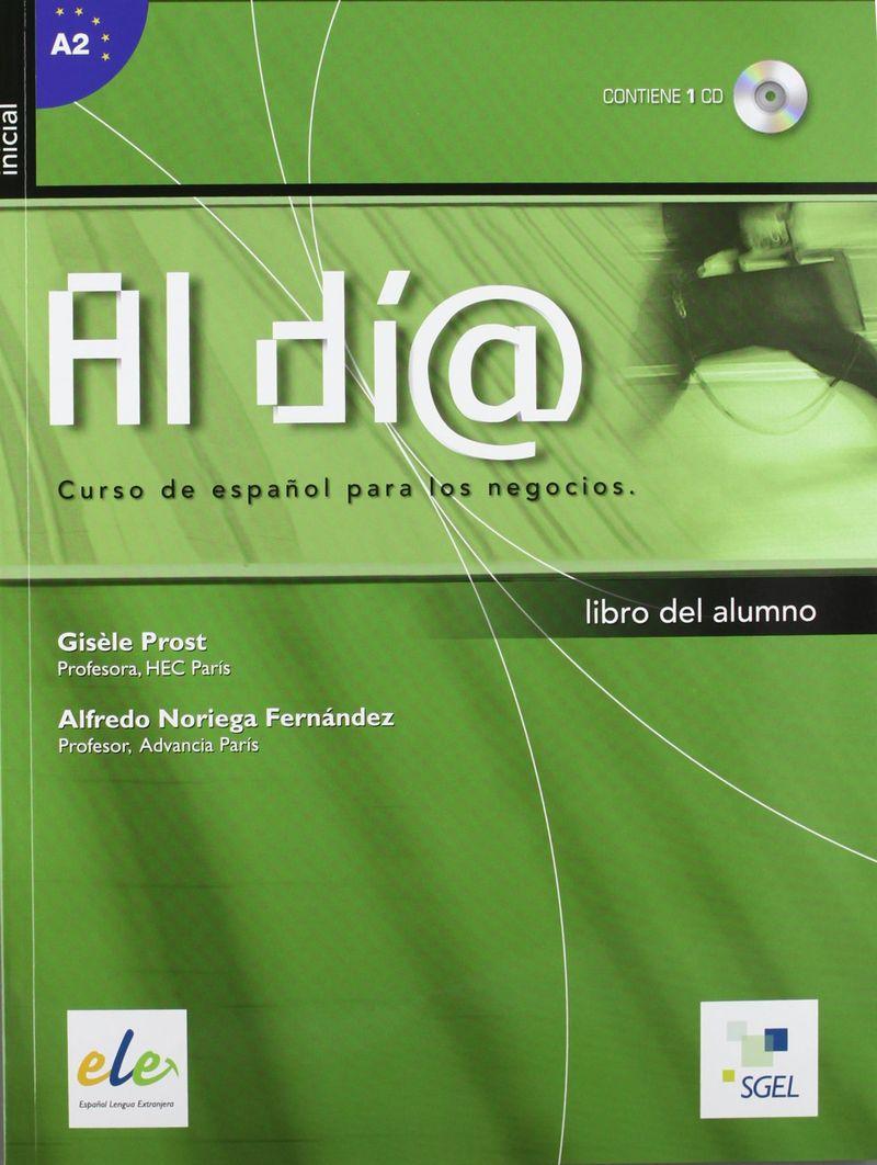 Al dia inicial: Libro del alumno+CD Curso de espanol para los negocios: Inicial alumno+CD nuevo avance intermedio curso de espanol nivel b1 сd