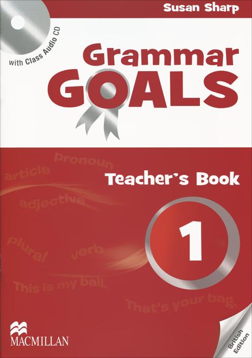 Grammar Goals 1: Teacher's Book (+ CD) grammar goals pupil s book level 3 cd rom