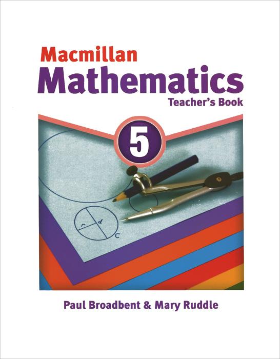 Macmillan Mathematics 5: Teacher's Book macmillan mathematics 1 teacher s book