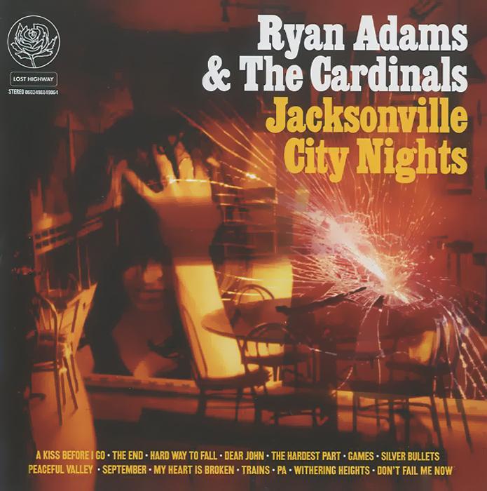 Райан Адамс,The Cardinals Ryan Adams & The Cardinals. Jacksonville City Nights райан адамс ryan adams 1989