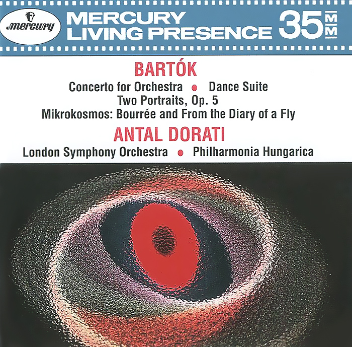 Антал Дорати,Philarmonia Hungarica Orchestra,The London Symphony Orchestra Antal Dorati. Bartok. Concerto For / Dance Suite Two Portraits, Op. 5 Mikrokosmos: Bourree And From The Diary Of A Fly