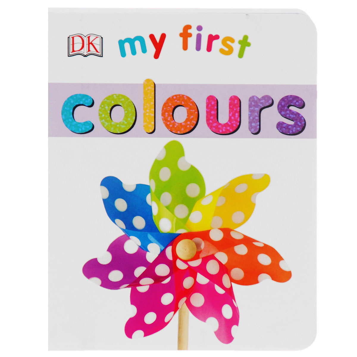 My First: Colours toddler s world colours