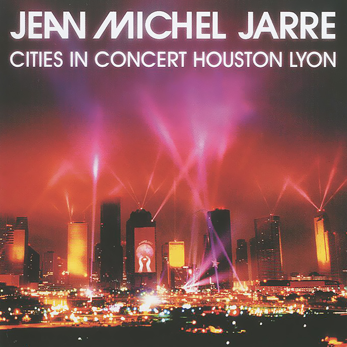 Жан-Мишель Жарр Jean Michel Jarre. Cities In Concert Houston Lyon цены
