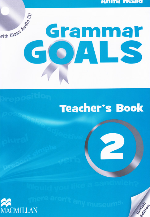 Grammar Goals: Teacher's Book: Level 2 (+ CD) clarke daniela oxford grammar for schools 5 teachers book with audio cd
