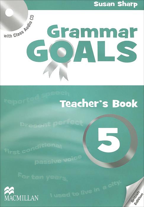 Grammar Goals: Teacher's Book: Level 5 (+ CD)