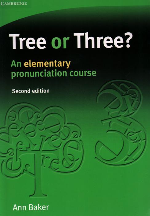 цена на Tree or Three? An Elementary Pronunciation Course