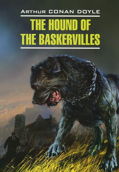 Arthur Conan Doyle The Hound of the Baskervilles / Собака Баскервилей артур конан дойл приключения шерлока холмса собака баскервилей the hound of the baskervilles