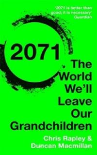 2071: The World We'll Leave Our Grandchildren climate changed