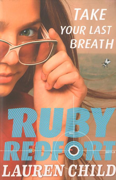 Ruby Redfort: Take Your Last Breath ruby redfort take your last breath page 5 page 4 page 6