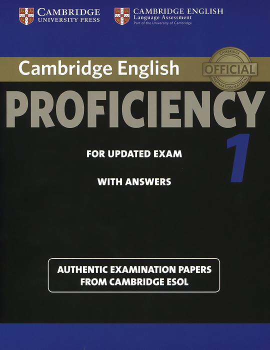 Cambridge English Proficiency 1 for Updated Exam Student's Book with Answers: Authentic Examination Papers from Cambridge ESOL Cambridge University Press