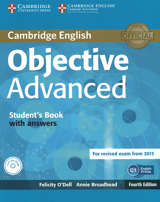 Cambridge English: Objective Advanced: Student's Book with Answers: Level C1 (+ CD-ROM) objective advanced student s book without answers cd