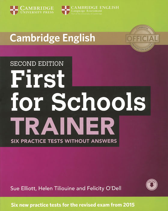First for Schools Trainer: Six Practice Tests without Answers ket for schools trainer six practice tests with answers and teacher s notes 2 cd