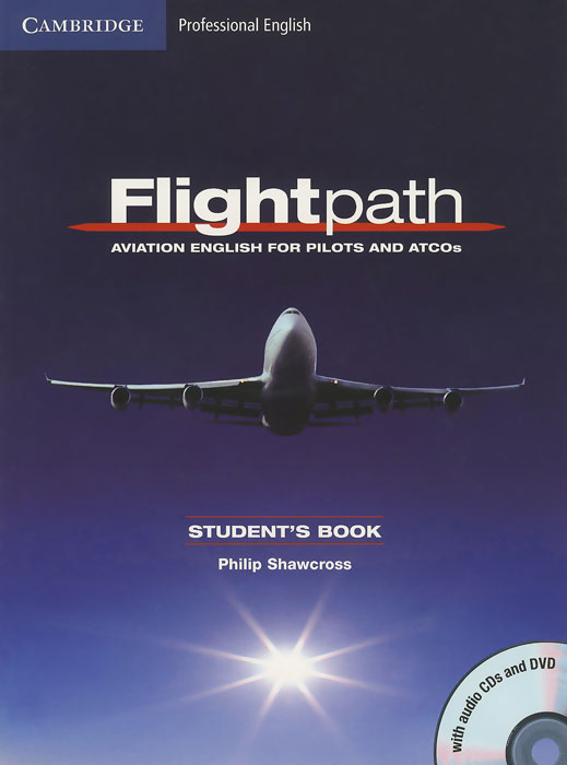 Flightpath: Aviation English for Pilots and ATCOs: Student's Book (+ DVD, 3 СD) aviation english for icao compliance 2 cd rom