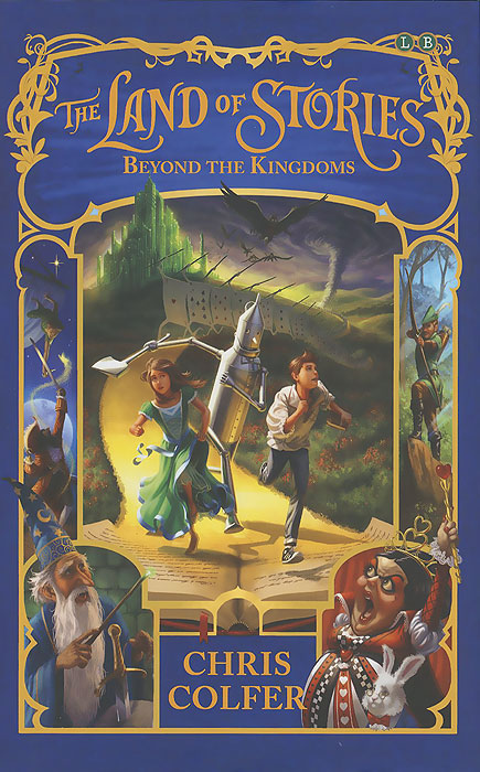 The Land of Stories: Beyond the Kingdoms colfer chris land of stories the mother goose diaries