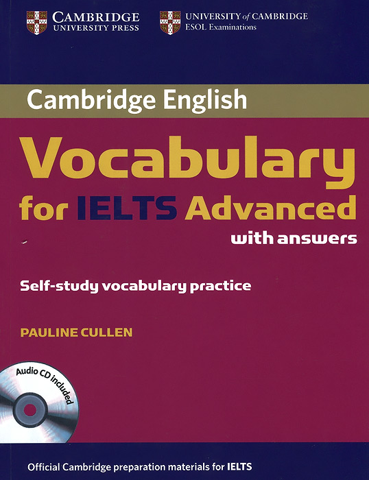 Cambridge: Vocabulary for IELTS Advanced: With Answers (+ CD) objective ielts advanced self study student s book cd rom