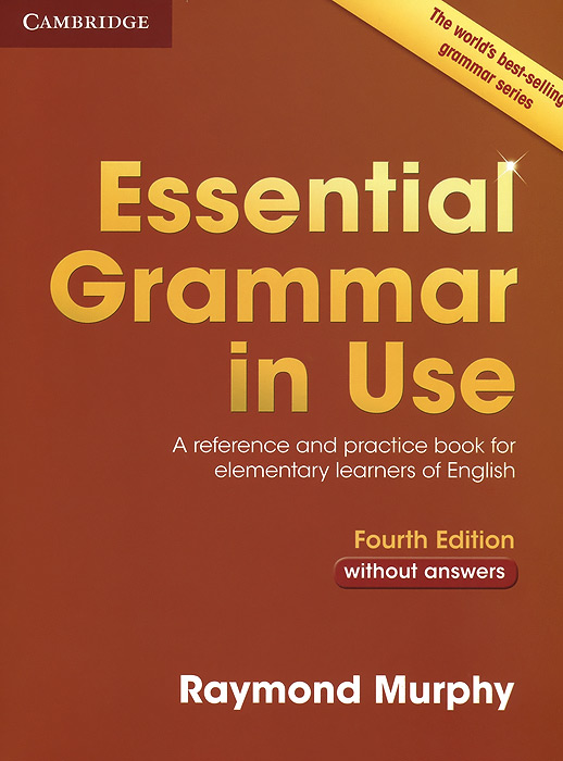 Essential Grammar in Use: A Reference and Practice Book for Elementary Learners of English: Without Answers enter the world of grammar book 4