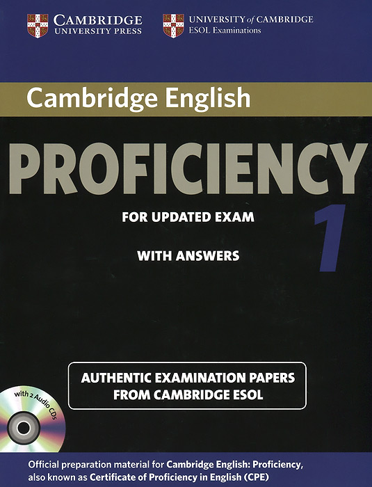 Proficiency for Updated Exam 1: Authentic Examination Papers From Cambridge Esol: With Answers (+2 CD)