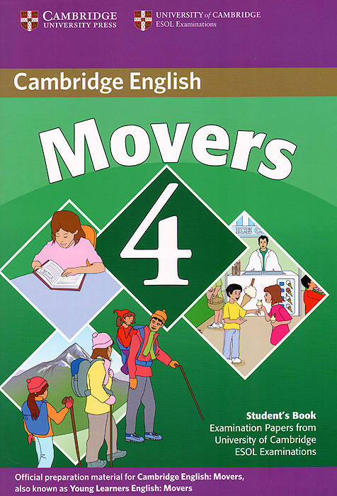 Movers 4: Student's Book: Examination Papers from the University of Cambridge ESOL Examinations movers 8 student s book