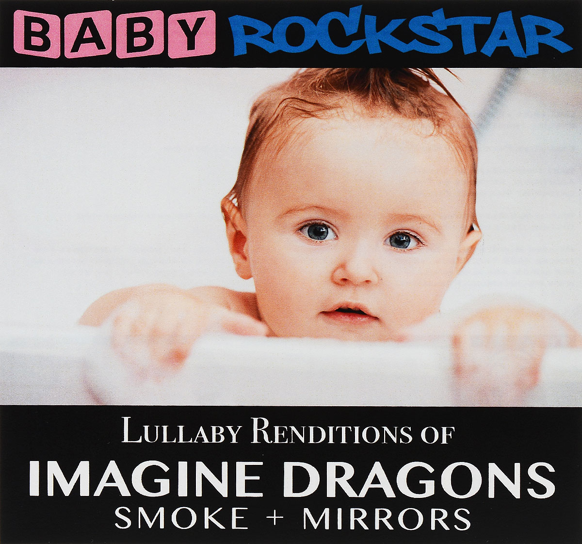 Baby Rockstar Baby Rockstar. Lullaby Renditions Of Imagine Dragons - Smoke + Mirrors цена и фото
