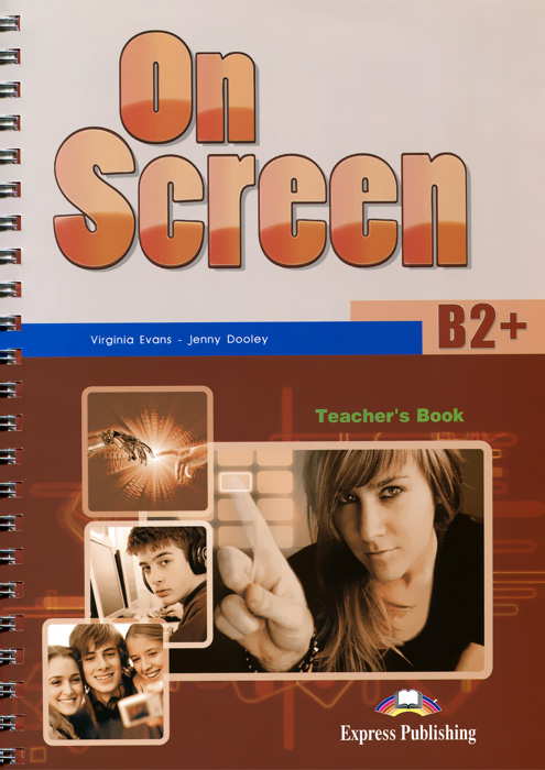 Virginia Evans, Jenny Dooley On Screen: Level B2+: Teacher's Book (+ Writing Book and Key) virginia evans jenny dooley on screen b2 class audio cds аудиокурс на 4 cd
