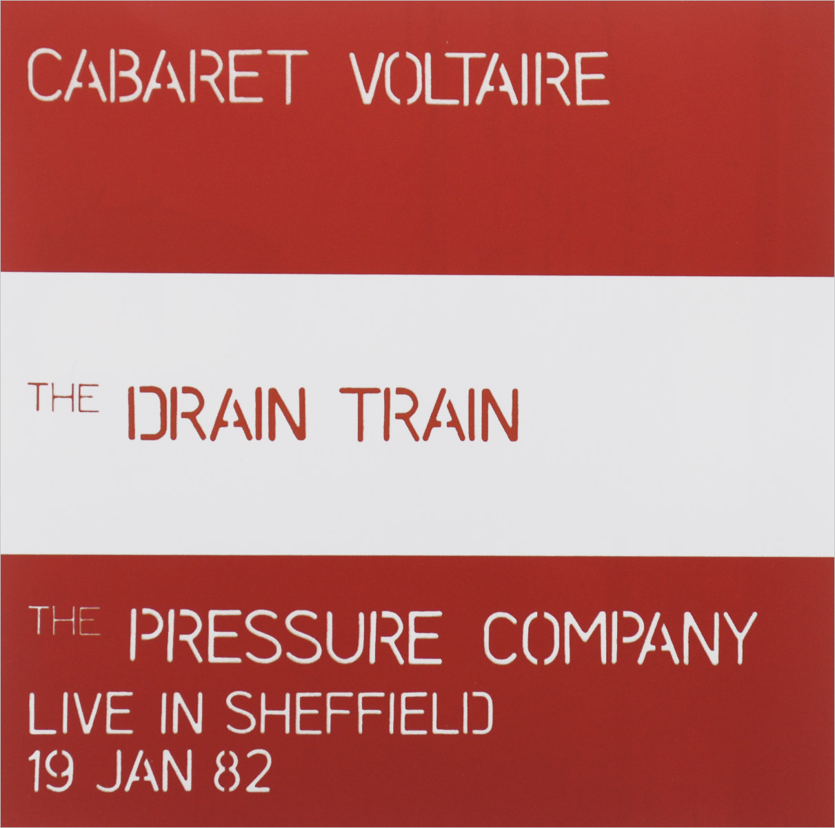 Cabaret Voltaire Cabaret Voltaire. The Drain Train & Pressure Co. Live In Sheffield cabaret voltaire cabaret voltaire the original sound of sheffield 78 82 best of