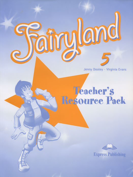 Jenny Dooley, Virginia Evans Fairyland 5. Teacher's Resource Pack evans v dooley j access 2 teacher s resource pack