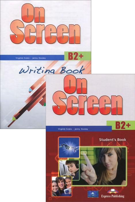Вирджиния Эванс,Дженни Дули On Screen: B2+: Student's Book: Writing Book (комплект из 2 книг)