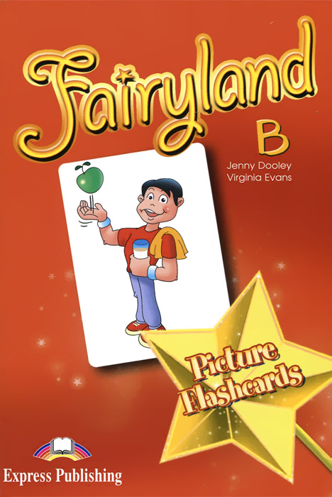 Jenny Dooley, Virginia Evans Fairyland B: Picture Flashcards
