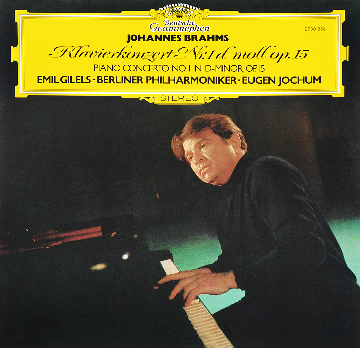 Эмиль Гилельс,Berliner Philharmoniker,Юджин Йохум Emil Gilels. Johannes Brahms. Piano Concerto No. 1 In D-Minor, Op. 15 (LP) эмиль гилельс леонид коган l beethoven piano and sonatas 3 5 9 emil gilels leonid cogan
