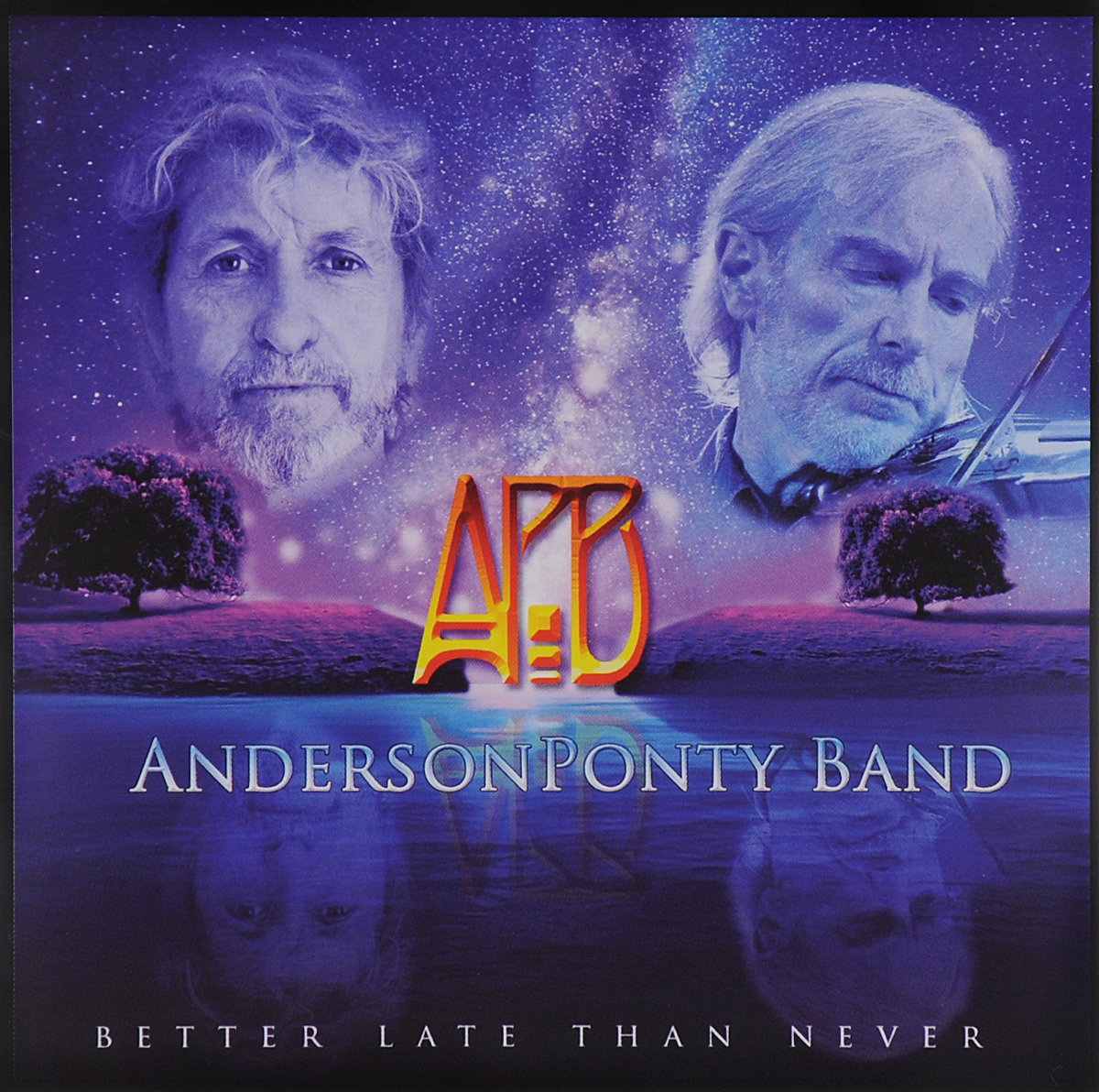 Фото - AndersonPonty Band AndersonPonty Band. Better Late Than Never gifted 2 better late than never