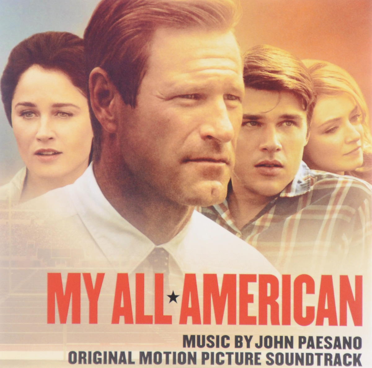 My All American. Original Motion Picture Soundtrask. Music By John Paesano my american