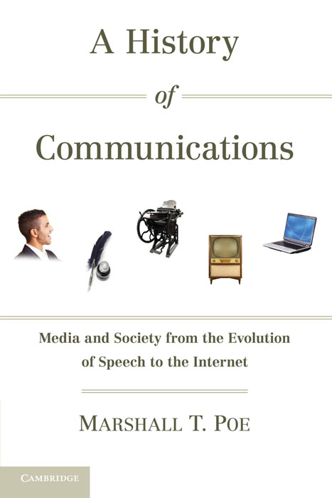A History of Communications: Media and Society from the Evolution of Speech to the Internet a history of communications media and society from the evolution of speech to the internet