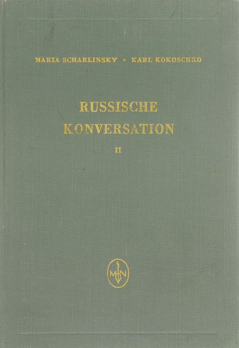 Maria Scharlinsky, Karl Kokoschko Russische konversation: Teil 2 недорого