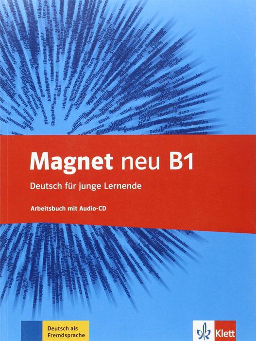 Magnet neu B1: Arbeitsbuch (+ CD) magnet neu a2 arbeitsbuch audio cd
