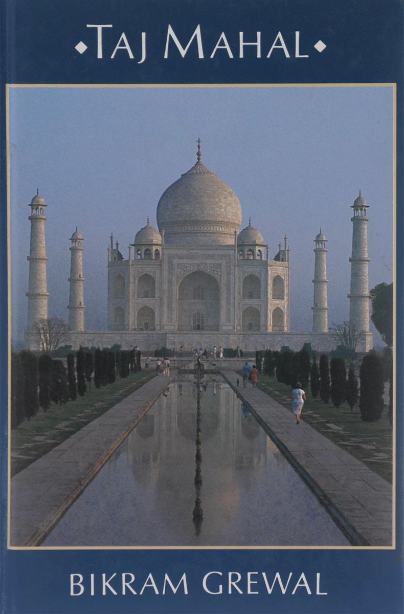 Bukram Grewal Taj Mahal: A Visitor's Guide