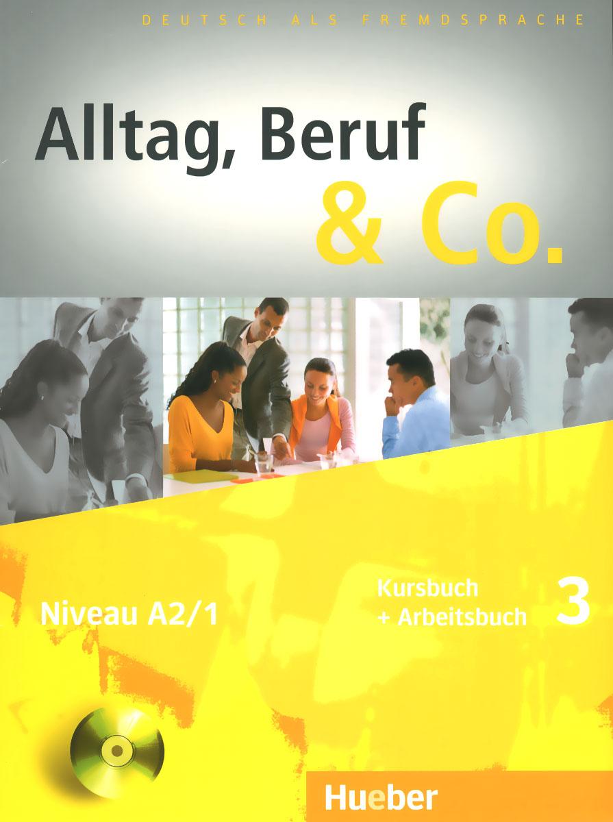 Alltag, Beruf & Co.: Kursbuch + Arbeitsbuch 3: Niveau A2/1 (+ CD) цена и фото