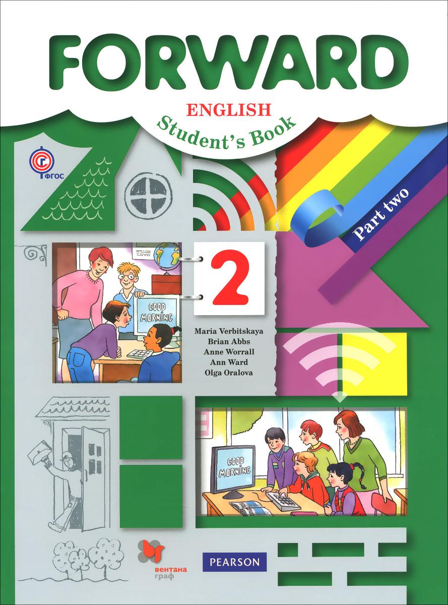 Брайан Эббс,Энн Уорэлл,Энн Уорд,Ольга Оралова Forward English 2: Student's Book: Part 2 / Английский язык. 2 класс. Учебник. В 2 частях. Часть 2
