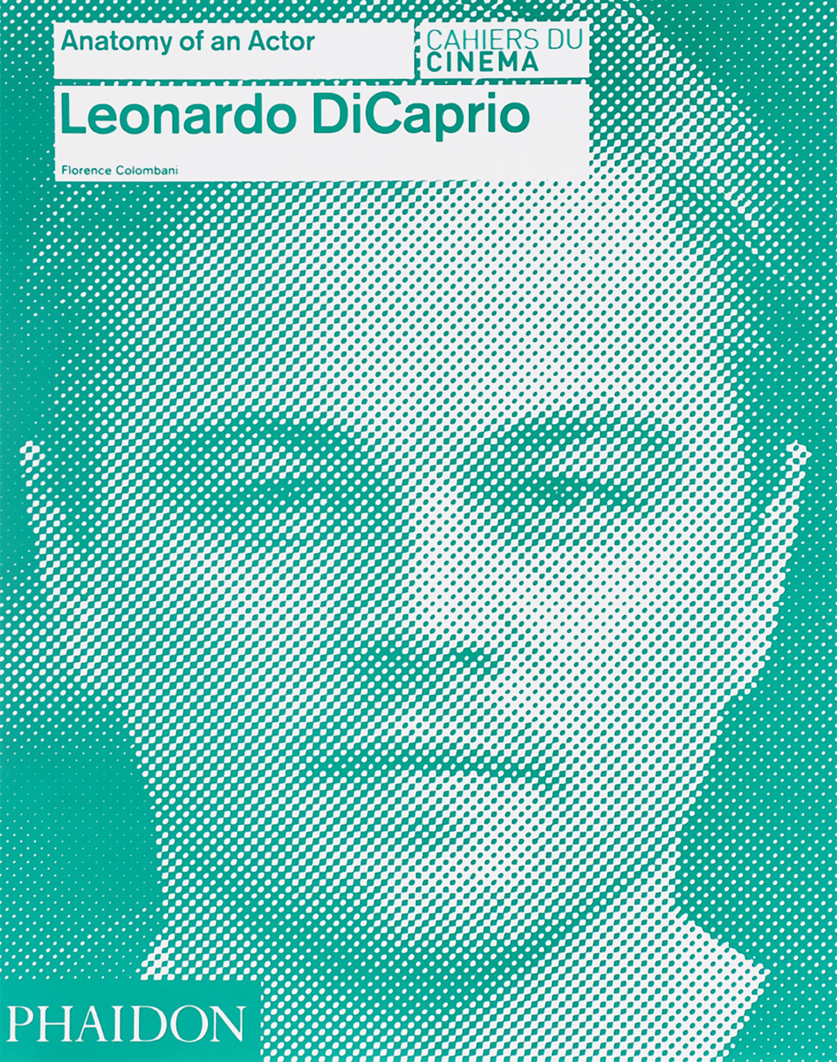 Leonardo DiCaprio: Anatomy of an Actor an actor s craft